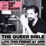 The Queer Bible - 6PM - DAY OF RADIO II