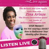 Are You Wearing A Mask - Believe and Live Again Radio Show with Zina A on Kent Christian Radio