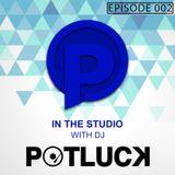 In The Studio With DJ Potluck - Episode 002