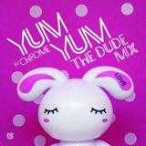 """YUM YUM """"the Dude"""" [Mixtape]"""