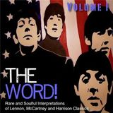 The Word! Volume I: Rare & Soulful Interpretations of the Beatles Songbook
