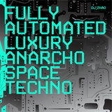 Fully Automated Luxury Anarcho Space Techno