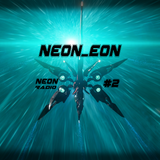 Neon_Eon - Neon Radio #2