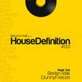 House Definition #001 - Guest DJs: Berkin Tetik & Dunny Freeze