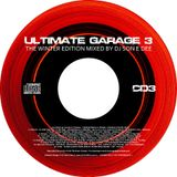 Ultimate Garage 3 - The Winter Edition CD3 Mixed By DJ Son E Dee - www.DJSonEDee.com