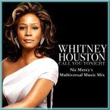 Call You Tonight (Nic Mercy's Multiversal Music Mix) Whitney Houston