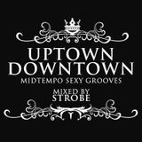 Strobe - Uptown Downtown Volume 1 - Summer 2015