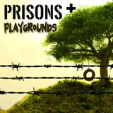 Prisons & playgrounds - Message in a manger
