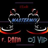 Franco Rana & Dj Vip : Club Mastermix