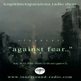 [S04E20]: '' Against Fear'': [26.03.2016]@ InnerSound radio
