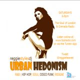 29th July - Reggie Styles Urban Hedonism Radio Show