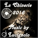 La Chinerie 2016 - Dj Lucignolo