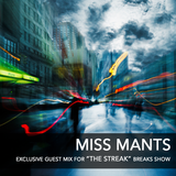 "Miss Mants - exclusive guest mix for ""The Streak"" Breaks Show [12 DEC. 2015]"