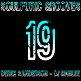 Soulfuric Grooves # 19 - Derek (Full Throttle) Sanderson & DJ Hanlee - (August 22nd 2019)