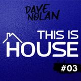 THIS IS HOUSE #03