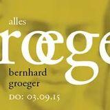 Bernhard Groeger@Mitte - Alles Groeger 03.09.2015