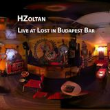 HZoltan - Live at Lost in Budapest Bar
