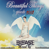 Blease - Beautiful Things episode #013