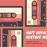 Mixtape Mondays With Matt Royal - Rock (2000's Teen Angst)