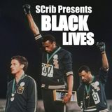 SCrib Presents: Black LIVES