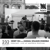 Alinea A #232 Henry Wu presents: Kamaal Williams Ensemble (Matéria Festival)