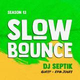 SlowBounce Radio #365 with Dj Septik + Guest: Epik Jones