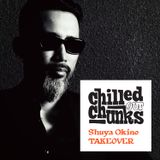 Chilled out Chunks vol. 20: Shuya Okino takeover (Japan)