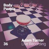 Body People 36 — Adam Turner