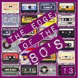 THE EDGE OF THE 80'S : 13