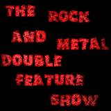 The Rock and Metal Double Feature Show (14/12/13)