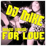 DJ MIKE - FOR LOVE