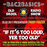 Bac2Basics with Paddy Frazer and John Geddess 25/02/17