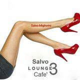 Salvo Lounge Cafe' Vol.3