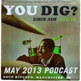 You Dig? Podcast 0513 - Compiled By Simon Ham & Diesler