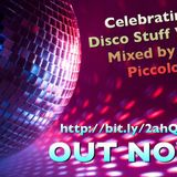 Celebrating Disco Stuff Vol.2 (July 2016) mixed by Dj Piccolo