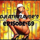 DJLatinFlavor's Episode-69