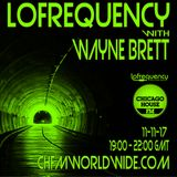 Wayne Brett's Lofrequency Show on Chicago House FM 11-11-17