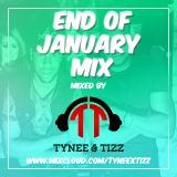 TYNEE X TIZZ - END OF JANUARY MIX
