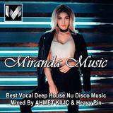 Miranda Music ★ Best Vocal Deep House Nu Disco Music ★ Mixed By AHMET KILIÇ & Heavy Pin