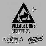 Village Dogs - Mixtape 1 #ViveAhora by Ron Barcelo