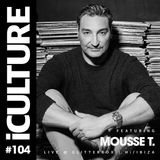 iCulture #104 - Special Guest - Mousse T.