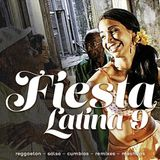 "FIESTA LATINA 9, Includes the hits ""Mi Gente"" y ""Felices los 4"""