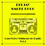 Smoke Dogg - Can't Live Without My Radio Vol.1 (2011)