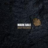 Mark Bale - Deep Feelings