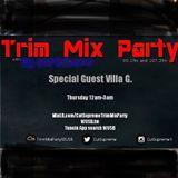 trim mix sept 29 special guest villa g and hilo soul plus beats by lawrence and deuce premiere