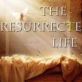 The Resurrected Life - Audio