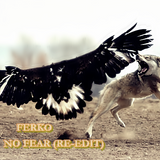NO FEAR (RE-EDIT)