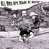 All Men Are Made Of Water - Tributes Version 6