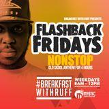 #BREAKFASTWITHRUFF LIVE ON MYSTIC RADIO LIVE - FlashBackFridays with @djrnt 08-04-16