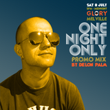One Night Only Sat 8 July @ Glory Promo Mix